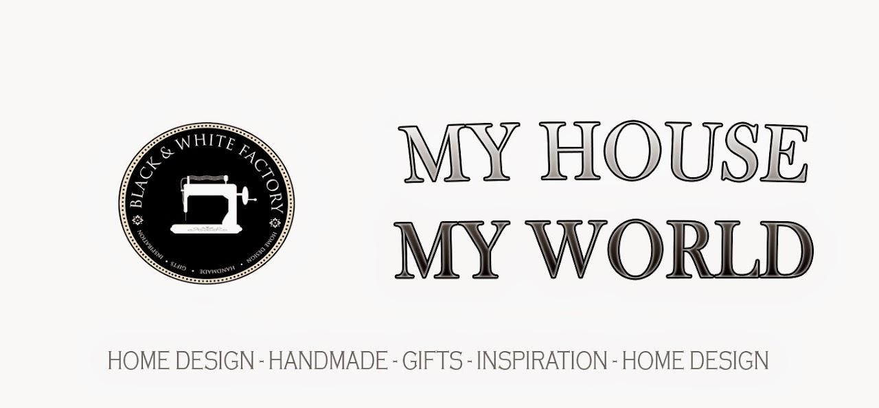 My house - my world