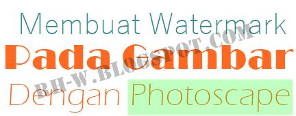 Cara Membuat Watermark di Gambar memakai Photoscape
