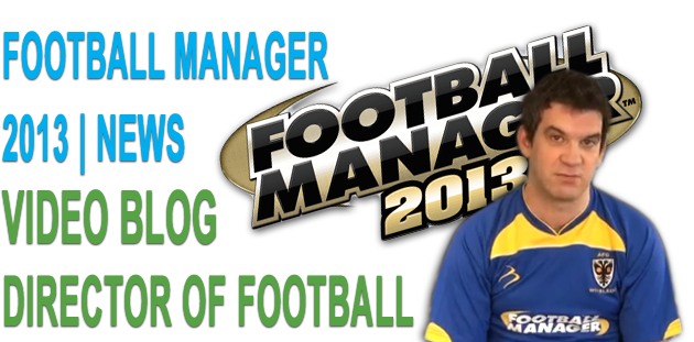 Director Of Football - Football Manager 2013