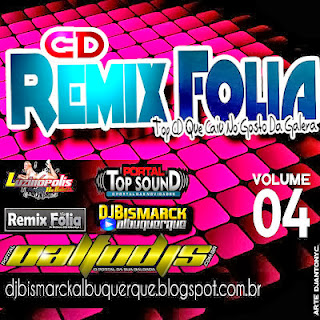 CD Remix Folia Vol 04 - DJ Bismarck Albuquerque