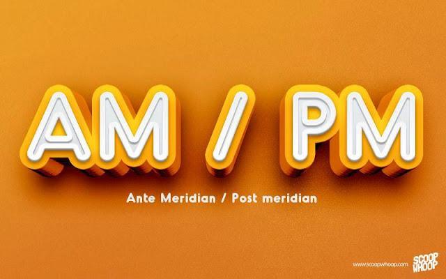 AM-PM-ANTE-MERIDIAN-POST-MERIDIAN