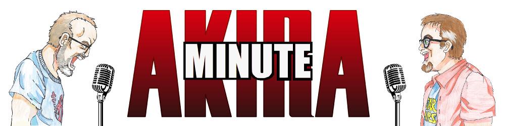 Akira Minute
