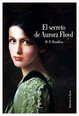 El secreto de Aurora Floyd - Mary Elizabeth Braddon (1863)