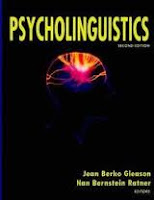 Psikolinguistik, Hakikat psikolinguistik, definisi psiolinguistik, arti dan makna psikolinguistik, Pemerolehan bahasa, struktur bahasa, asal pembentukan bahasa