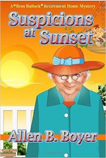 allen b boyer, allen boyer author, amatuar sleuths, cozy mystery, woman sleuths, suspicions at sunset, bess bullock, retirement home mystery, new cozy mystery,