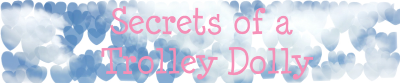Secrets of a Trolley Dolly