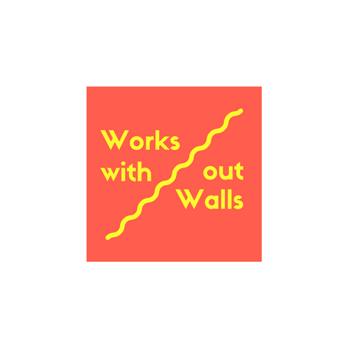 WORKS WITHOUT WALLS