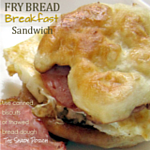 Fry Bread Breakfast Sandwich