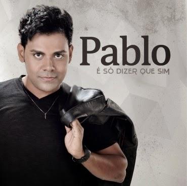 download Download – Pablo – É Só Dizer Que Sim (2014)