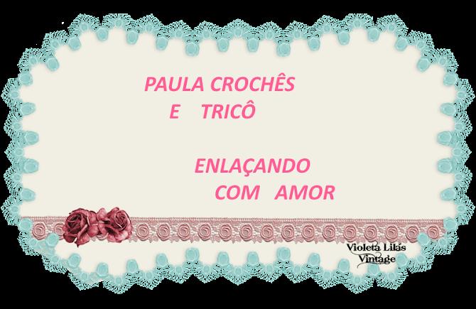 Paula Crochês e Tricô , Enlaçando com Amor