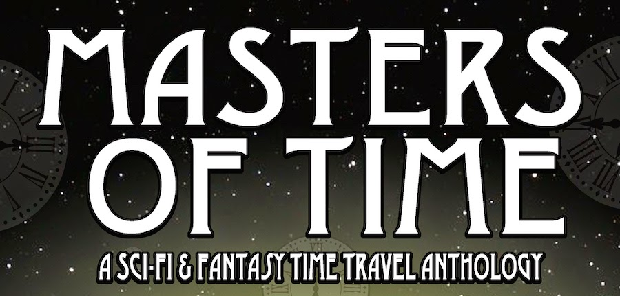 Masters of Time: Sci-Fi And Fantasy Time Travel Stories