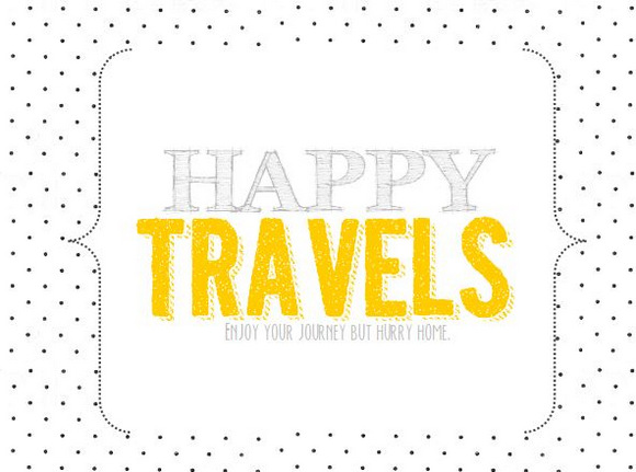 A sweet reminder for happy travels available in our free printables.