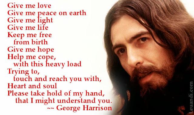 George Harrison, Give me Love, song lyrics, poem, poetry, meme, image macro