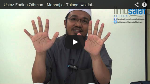 Ustaz Fadlan Othman – Manhaj at-Talaqqi wal Istidlal baina Ahlus Sunnah wal Mubtadi'ah ( siri 12 )