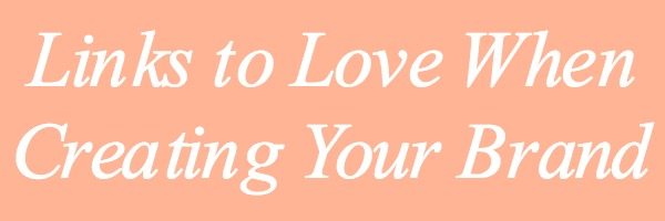 Links to Love When Creating Your Brand