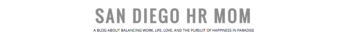 San Diego HR Mom - a Blog About Being a Working Mom, Fashion, Travel, Career Advice and Food