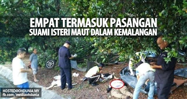 Empat Termasuk Pasangan Suami Isteri Maut Dalam Kemalangan!..