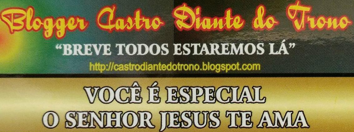 CASTRO DIANTE DO TRONO
