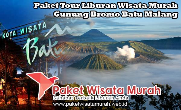 Paket Tour Liburan Wisata Murah Gunung Bromo Batu Malang