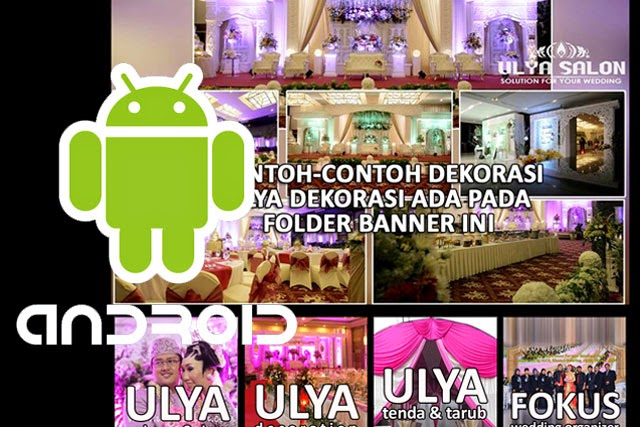 Aplikasi ANDROID untuk ULYA Make Up - Dress, Dekorasi, Tenda-Tarub & FOKUS Wedding Organizer siap di Unduh/ Download dan di Pasang/Install.