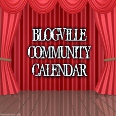 Click HERE for our Blogville Community Calendar