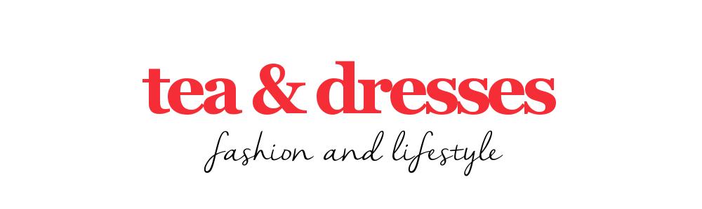tea & dresses