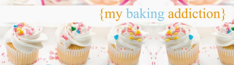 my baking addiction
