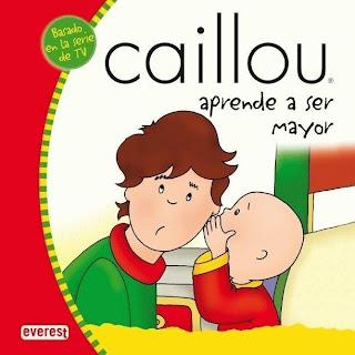 Caillou Aprende a Ser Mayor