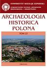 Do pobrania w załącznikach PDF:  artykuły Archaeologia Historica Polona (bieżący numer).