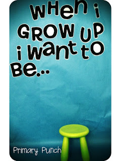 http://primarypunch.blogspot.com/2013/06/when-i-grow-up.html