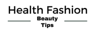Health Fashion Beauty Tips