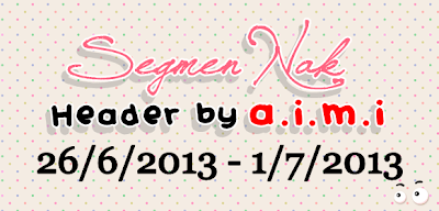 Segmen Nak Header by Aimi ♥