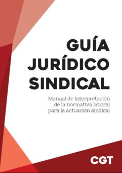 GUÍA JURÍDICO SINDICAL DE LA CGT