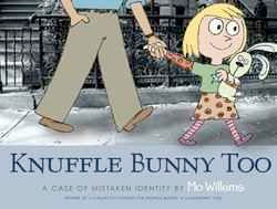 bookcover of KNUFFLE BUNNY TOO: A Case Of Mistaken Identity by Mo Willems