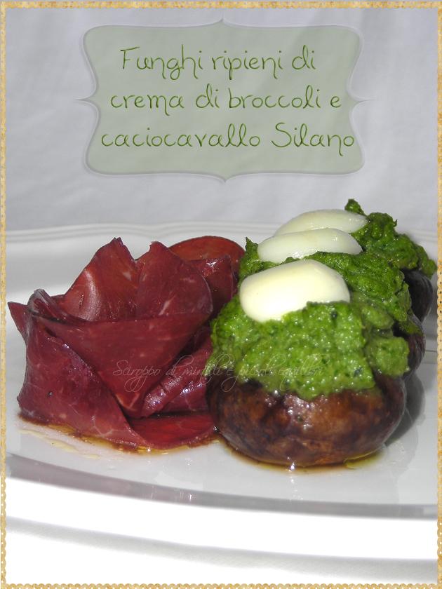 Funghi ripieni di crema di broccoli e caciocavallo Silano
