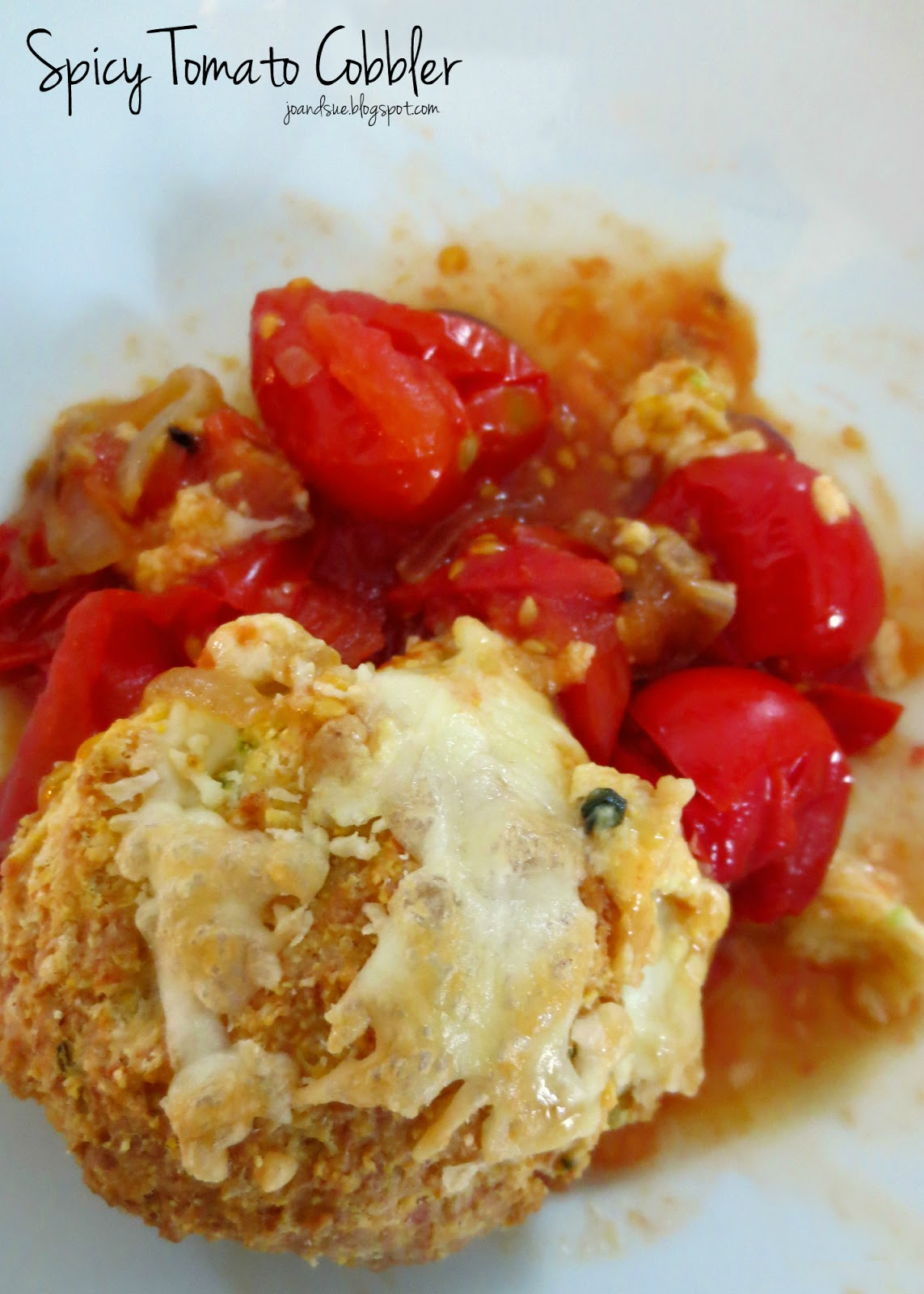 Jo and Sue: Spicy Tomato Cobbler
