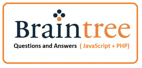 Braintree Questions and Answers - Javascript+PHP