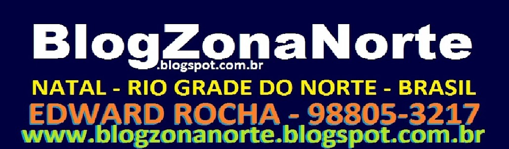 BLOG ZONA NORTE - EDWARD ROCHA (DRT 598)
