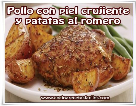 Recetas de pollo , pollo con piel crujiente y patatas al romero