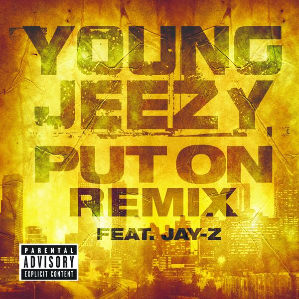 Young Jeezy - Put On (Remix) [feat. JAY-Z] - Single Cover