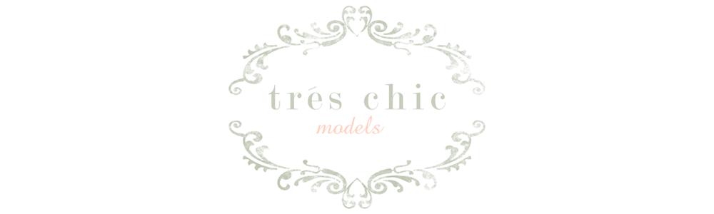Trés Chic Models