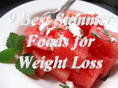 9 Best Summer Foods for Weight Loss