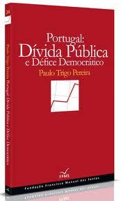 Portugal , Dívida Pública , Défice Democrático , Paulo Trigo Pereira