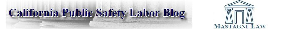 California Public Safety Labor Blog