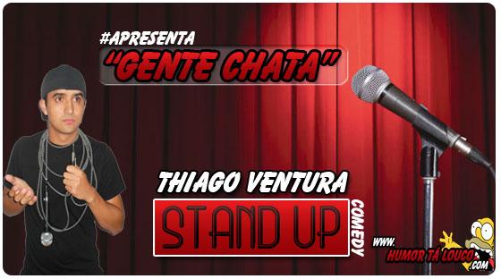 #StandUp: @ThiagoVentura  - Gente Chata