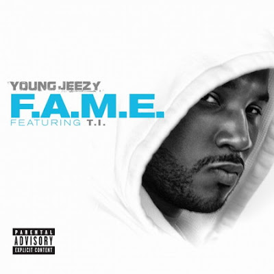 Young Jeezy Ft. T.I. - F.A.M.E. Lyrics