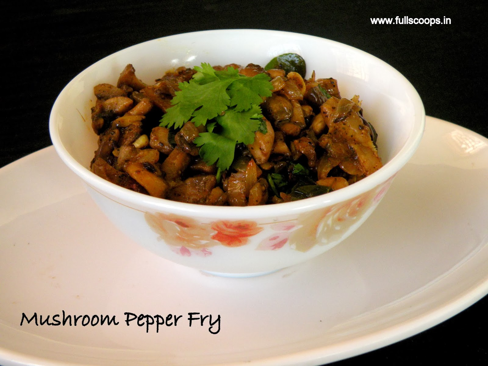 Mushroom Pepper Fry Recipe ~ Full Scoops