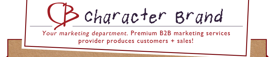 CharacterBrand.com; premium B2B marketing services provider produces customers + sales