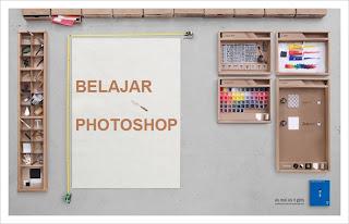 Tips Cepat Belajar Dan Menguasai Photoshop Untuk Pemula