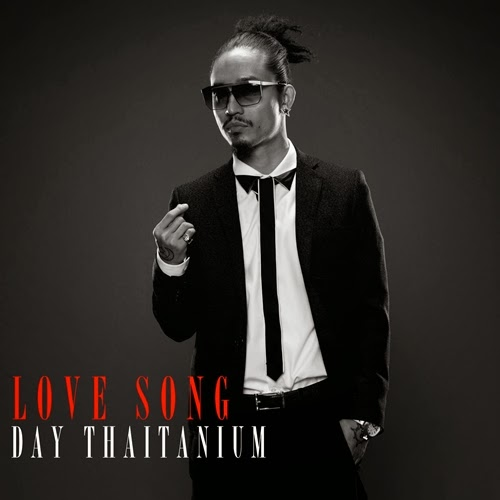 Download [M4A] Love Song – Day Thaitanium 4shared By Pleng-mun.com